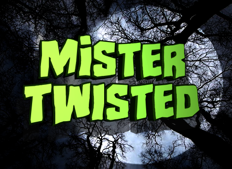 Mister Twisted